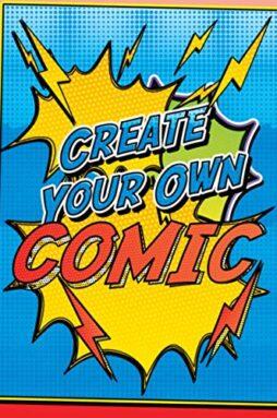 Create Your Own Comic - Super Fun Creative Blank Comics