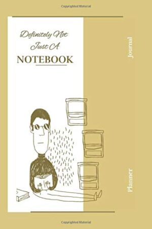 Definitely Not Just A Notebook: Designer Notebooks And Journals Made For You