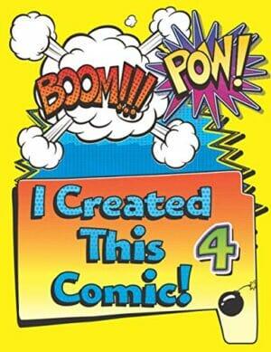 I Created This Comic 4: Super Fun Blank Comics