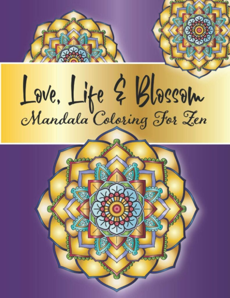 Love Life Blossom – Mandala Coloring For Zen 1