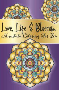 love life blossom mandala coloring for zen