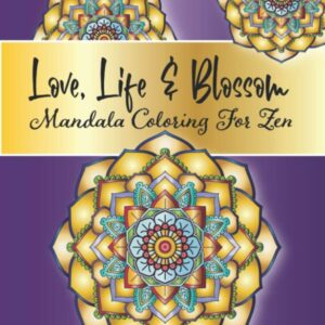 love life blossom mandala coloring for zen