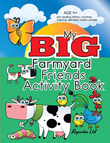 My Big Farmyard Friends Activity Book: Coloring, Puzzles, Counting, Alphabet, Pre-Writing, Pre-Reading, And More