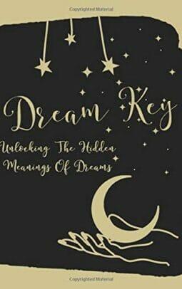 Dream Key Unlock The Hidden Meanings Of Dreams A Dream Journal For