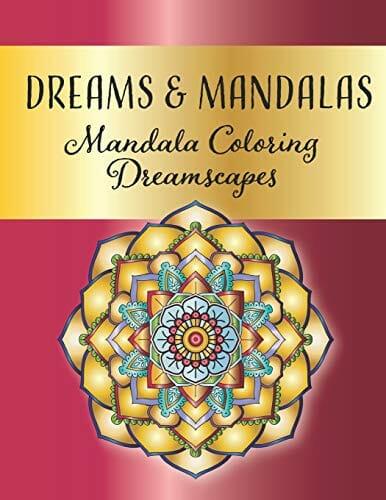 Dreams And Mandalas Mandala Coloring Dreamscapes Stress Relieving Mandala