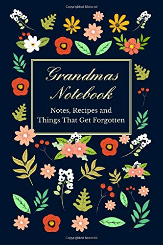 Grandmas Notebook Notes Recipes And Things That Get Forgotten Great Gift
