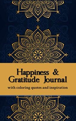 Happiness And Gratitude Journal With Coloring Quotes And Inspiration