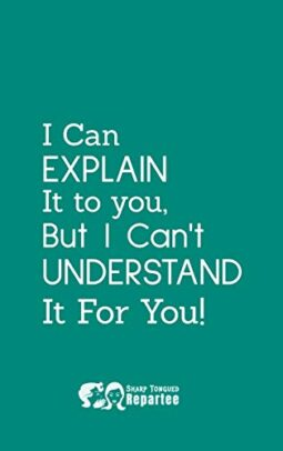 I Can Explain It To You Notebook Journal And Diary A Great Gift For