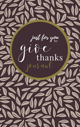 Just For You To Give Thanks A Gratitude Journal For Recording Gratitude