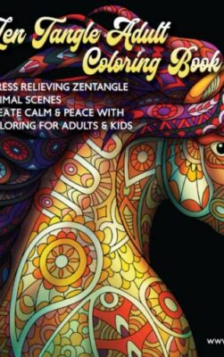 Zen Tangle Adult Coloring Book Stress Relieving Zentangle Animal Scenes